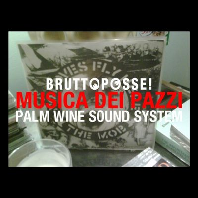 BRUTTO POSSE – Palm Wine Live