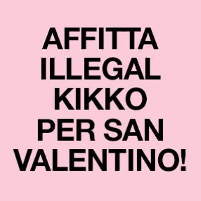 Affitta Illegal Kikko per San Valentino!