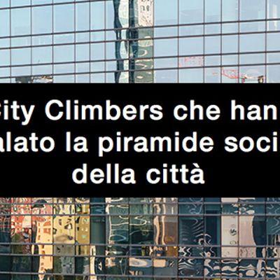 I City Climbers che hanno scalato la piramide sociale della città