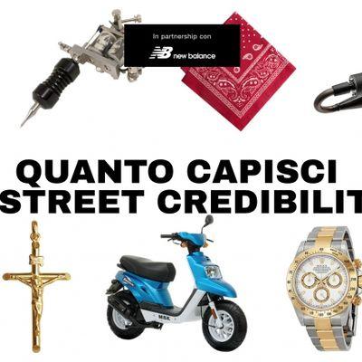 Quanto capisci di street credibility?